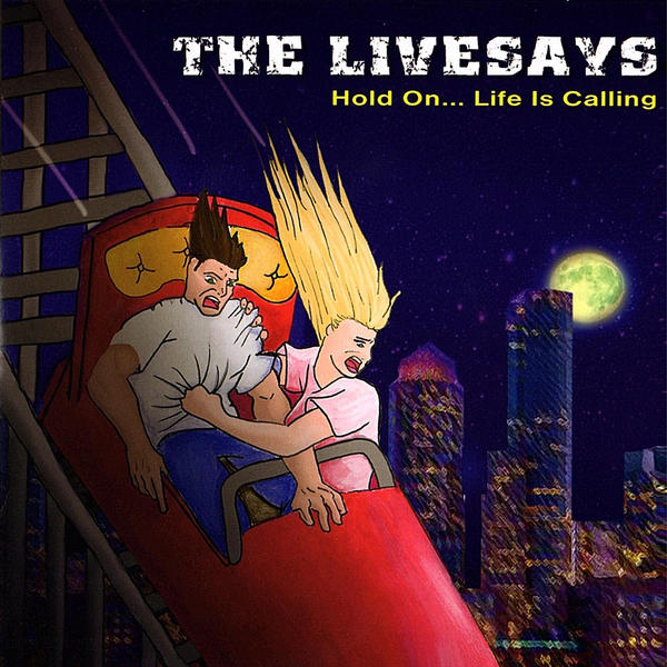 The Livesays - Hold On... Life Is Calling